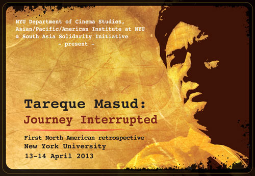 Tareque Masud Retrospective at NYU